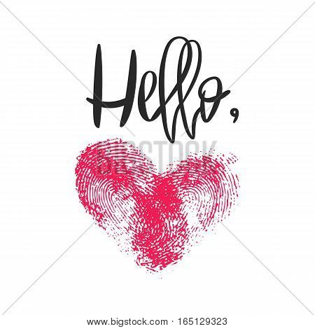 Romantic poster with hand lettering and fingerprint heart. Black handwritten phrase Hello and pink thumbprint isolated on white. Vector Decorative illustration for Valentines day or wedding