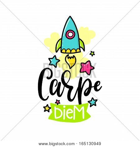 Vector poster with phrase, rocket and decor elements. Typography card, color image. Carpe diem. Design for t-shirt and prints.