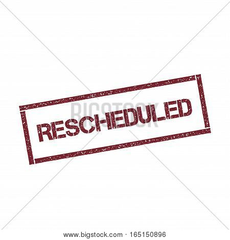 Rescheduled Rectangular Stamp. Textured Red Seal With Text Isolated On White Background, Vector Illu