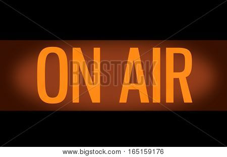 Recording Or Radio Studio Glowing Orange On Air Sign