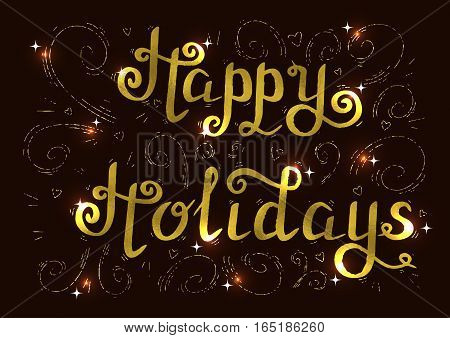 Hand drawn typography card made in vector. Greeting card lettering happy holidays.