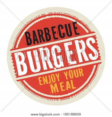 Grunge abstract vintage stamp or label with text Barbecue Burgers Enjoy Your Meal vector illustration