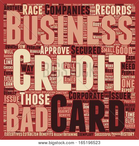 Business Credit Cards for Those With Bad Credit text background wordcloud concept