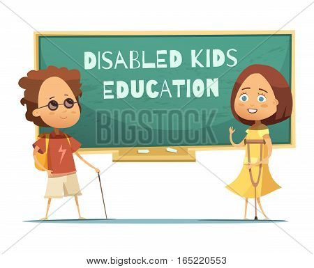Education of disabled kids design with blind boy and girl with crutch near green chalkboard vector illustration