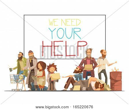 Homeless people including kids needing help and white board with inscription cartoon and retro styles vector illustration