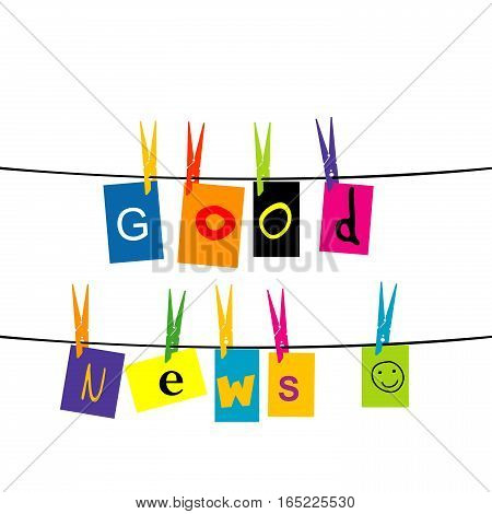 Good news message with colored pieces of paper hanging on a rope