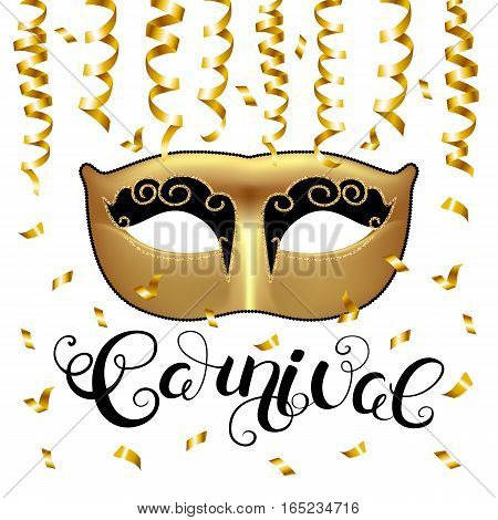 Golden mask with callygraphy and serpentine. Carnival text for Mardi Gras or Venetian masquerade festival. Vector Illustration.