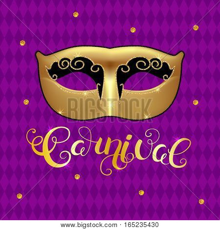 Golden mask with callygraphy on harlequin pattern background. Carnival text for Mardi Gras or Venetian masquerade festival. Vector Illustration.