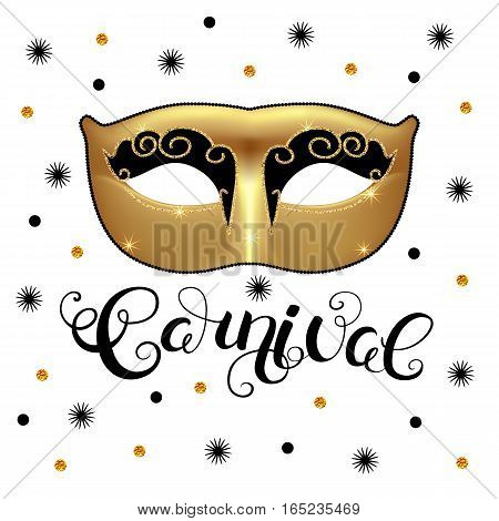 Golden mask with black callygraphy confetti and stars. Carnival text for Mardi Gras or Venetian masquerade festival. Vector Illustration.