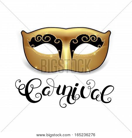 Golden mask with black callygraphy. Carnival text for Mardi Gras or Venetian masquerade festival. Vector Illustration.