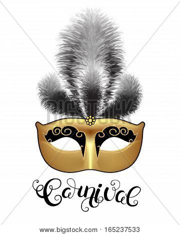 Golden mask with black feathers and callygraphy. Carnival text for Mardi Gras or Venetian masquerade festival. Vector Illustration.