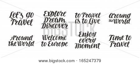 Travel, adventure vector set. Handwritten beautiful calligraphic lettering isolated on white background