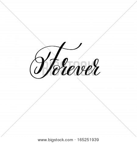 forever hand written lettering to Valentine's Day design, calligraphy vector illustration