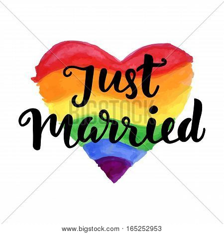 Just Married phrase on bright watercolor rainbow heart. Gay rights concept. Vector hand lettering, homosexuality emblem. Banner, poster, placard, invitation card typographic design