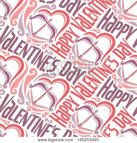 Vector seamless pattern for Happy Valentine's Day: arrow and bow in heart on wrapping paper for gift, background ornament with lettering valentines day, abstract holiday decoration with text