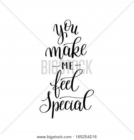 you make me feel special black and white hand written lettering about love to valentines day design poster, greeting card, photo album, banner, calligraphy vector illustration