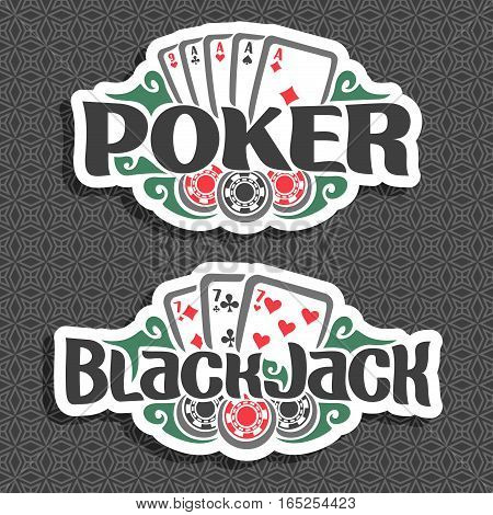 Vector logo Poker and Black Jack: cards four of kind aces for gambling game poker, chips for casino, card combination of seven 7 on geometric pattern background, lettering on blackjack theme.