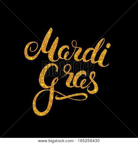 Mardi Gras gold glitter texture calligraphy lettering. Holiday greeting card design template. Vector Illustration.