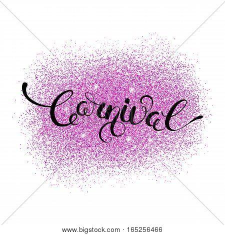 Carnival calligraphy lettering on pink glitter splash. Vector Illustration.