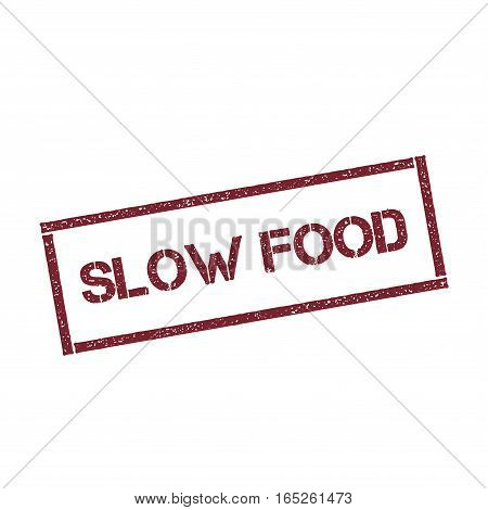 Slow Food Rectangular Stamp. Textured Red Seal With Text Isolated On White Background, Vector Illust