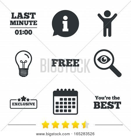 Last minute icon. Exclusive special offer with star symbols. You are the best sign. Free of charge. Information, light bulb and calendar icons. Investigate magnifier. Vector