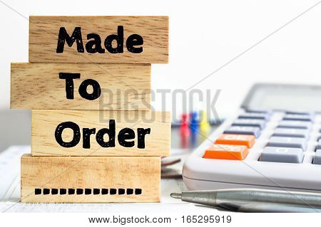 Text message Made to order on wooden with office table. Business concept