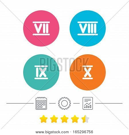 Roman numeral icons. 7, 8, 9 and 10 digit characters. Ancient Rome numeric system. Calendar, cogwheel and report linear icons. Star vote ranking. Vector