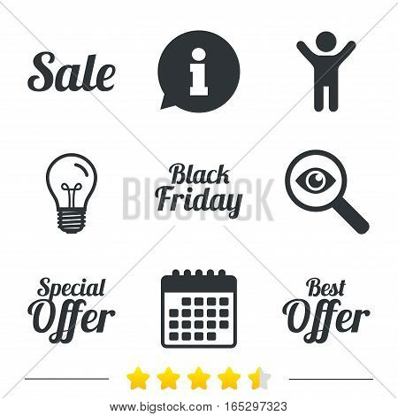 Sale icons. Best special offer symbols. Black friday sign. Information, light bulb and calendar icons. Investigate magnifier. Vector