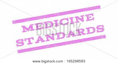 Medicine Standards watermark stamp. Text tag between parallel lines with grunge design style. Rubber seal stamp with dust texture. Vector violet color ink imprint on a white background.