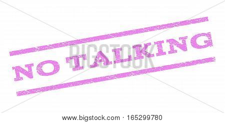 No Talking watermark stamp. Text caption between parallel lines with grunge design style. Rubber seal stamp with dust texture. Vector violet color ink imprint on a white background.
