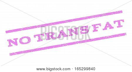 No Trans Fat watermark stamp. Text caption between parallel lines with grunge design style. Rubber seal stamp with dirty texture. Vector violet color ink imprint on a white background.