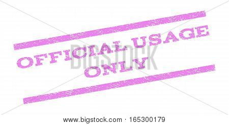 Official USAge Only watermark stamp. Text tag between parallel lines with grunge design style. Rubber seal stamp with dust texture. Vector violet color ink imprint on a white background.