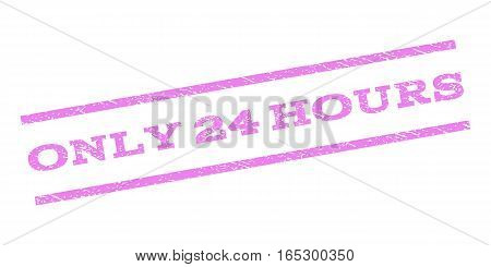 Only 24 Hours watermark stamp. Text caption between parallel lines with grunge design style. Rubber seal stamp with dust texture. Vector violet color ink imprint on a white background.
