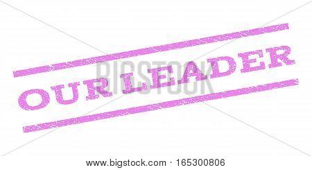 Our Leader watermark stamp. Text caption between parallel lines with grunge design style. Rubber seal stamp with scratched texture. Vector violet color ink imprint on a white background.