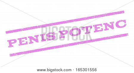 Penis Potenc watermark stamp. Text caption between parallel lines with grunge design style. Rubber seal stamp with dirty texture. Vector violet color ink imprint on a white background.