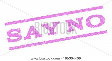 Say No watermark stamp. Text caption between parallel lines with grunge design style. Rubber seal stamp with dirty texture. Vector violet color ink imprint on a white background.