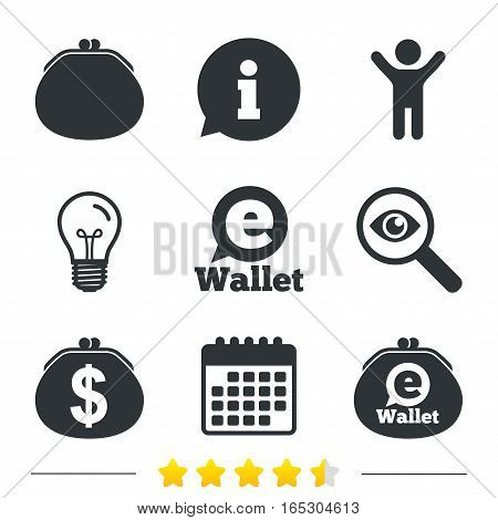 Electronic wallet icons. Dollar cash bag sign. eWallet symbol. Information, light bulb and calendar icons. Investigate magnifier. Vector