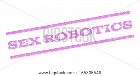 Sex Robotics watermark stamp. Text tag between parallel lines with grunge design style. Rubber seal stamp with dirty texture. Vector violet color ink imprint on a white background.