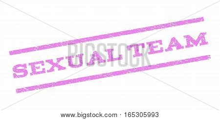 Sexual Team watermark stamp. Text tag between parallel lines with grunge design style. Rubber seal stamp with scratched texture. Vector violet color ink imprint on a white background.