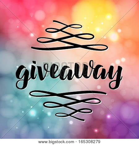 Giveaway lettering for promotion in social media with swashes on blurred background with lights. Free gift raffle, win a freebies. Vector advertising