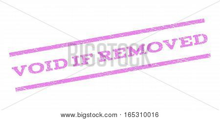 Void If Removed watermark stamp. Text tag between parallel lines with grunge design style. Rubber seal stamp with scratched texture. Vector violet color ink imprint on a white background.