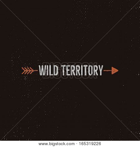 Vintage wild emblem and sticker. Typography and rough style. Vector logo or badge with letterpress effect. Customwild territory quote.
