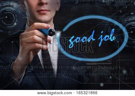 Business, Technology, Internet And Network Concept. Young Business Man Writing Word: Good Job