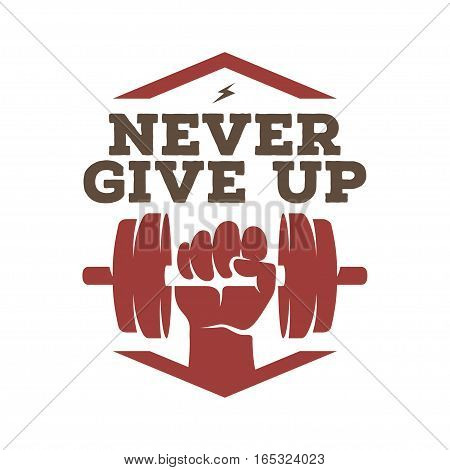 Never give up motivational poster or t-shirt design. Human hand with a dumbbell. Vector vintage illustration.