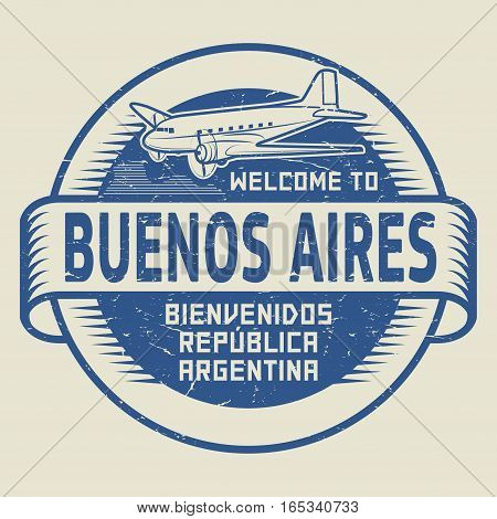 Grunge rubber stamp or tag with airplane and text Welcome to Buenos Aires Argentina (in spanish language too) vector illustration
