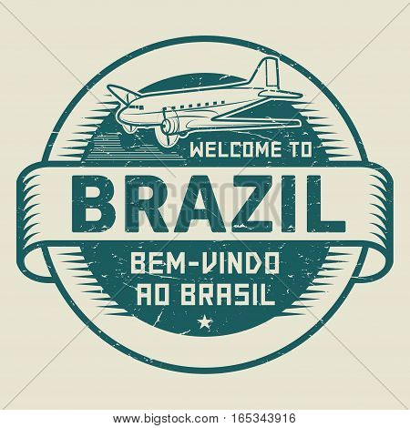 Grunge rubber stamp or tag with airplane and text Welcome to Brazil (in Portuguese language too) vector illustration