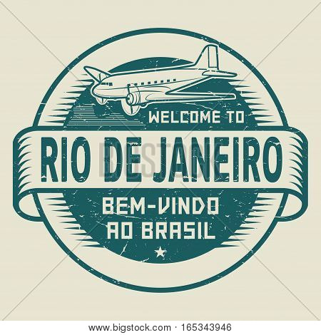 Grunge rubber stamp or tag with airplane and text Welcome to Rio de Janeiro Brazil (in Portuguese language too) vector illustration