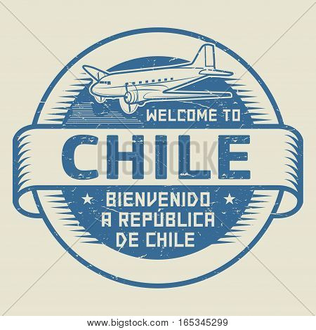 Grunge rubber stamp or tag with airplane and text Welcome to Chile (in Spanish language too) vector illustration