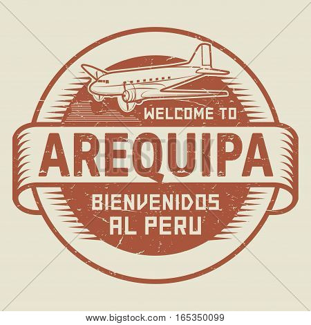 Grunge rubber stamp or tag with airplane and text Welcome to Arequipa Peru (in Spanish language too) vector illustration