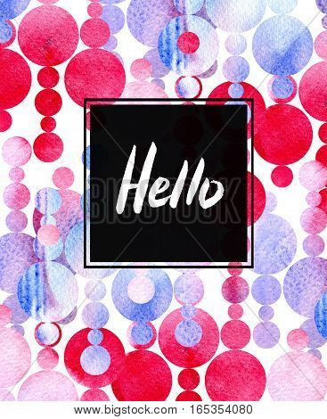 Hello Watercolor Card. Calligraphy Lettering With Frame On Abstract Background. Hand Drawn Design Te